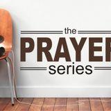 The Prayer Series: Simple Prayer