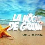 VMP feat. DJ PIPITA - lanochedegraná #1 (Summer 2015)