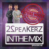 2SpeakerZ - In The Mix #8