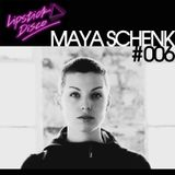 LIPSTICK DISCO EXCLUSIVE MIXTAPE #006 - MAYA SCHENK