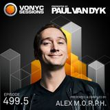 Paul van Dyk's VONYC Sessions 499.5 – Compiled & Hosted by Alex M.O.R.P.H.