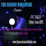 Dr. Disco - The Session Soulful Friday Mix #63