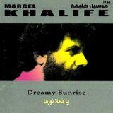 Marcel Khalife : Dreamy Sunrise (Ya Mahla Nourha)