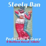 Steely Dan - Perfection And Grace (A Northern Rascal Tribute)