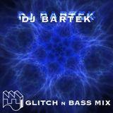 DJ BARTEK GLITCH n BASS MIX 2012
