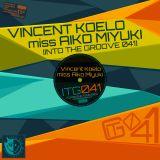 [ITG041] Vincent Koelo & miss Aiko Miyuki - Into The Groove 041 (2014)