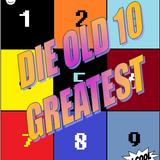 Dj Cool - Die Old 10 GR€@T€$T