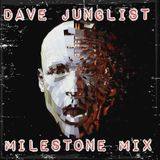 Dave Junglist Milestone Mix