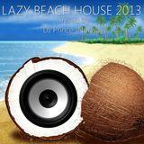 Lazy Beach House 2013 - Commercial edition