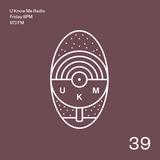 U Know Me Radio #39 | Symbiotic Sounds | Małe Miasta | Duit | Invent | Hatti Vatti & Es.tereo