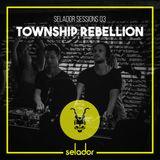 Selador Sessions 03: Township Rebellion