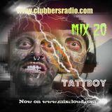tattboy's Mix No. 20 ~ February 2012 - House - Electro ~ Hip Hop as heard on www.clubbersradio.com