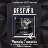 StainS N Eddie-C Invites LIVESTREAM: DJ Resever (07-08-2019)