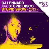 Dj Lennard aka. Stupid Disco - Stupid Show 030