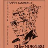 TRAPPY_SOUNDS_3(THUGGER_MIXTAPE)_by_El_rey_NUESTRO