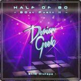 Half of 80 - BDay Party 2 (Dorian Geek - 01.15)