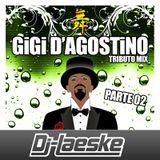 Gigi D'Agostino Tributo Mix Parte 02 by Dj-Laeske