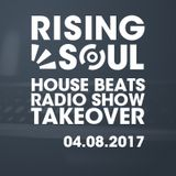 House Beats Radio Show Rising Soul Takeover 04.08.2017