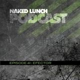 Naked Lunch PODCAST #041 - EFECTOR
