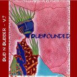 Dub.Founded - Dub & Dubber Pt. 7