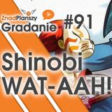 Gradanie ZnadPlanszy #91 - Shinobi WAT-AAH!