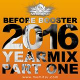 Yearmix 2016 Part One (Before Booster Special)