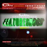 Cassetteeeyed Podcasts&Radio Shows-Featureshock.Chapter3 (Directed by Al Si i) 2013. Dubstep,Electro