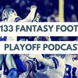 Ep133 Fantasy Football Playoffs Week 1 Podcast