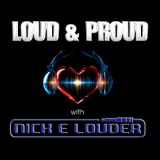 Nick E Louder - LOUD & PROUD SHOW 9 - Mix 1 Remix Friday