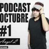 [Podcast Octubre # 1] ANGEL L @ Live Set