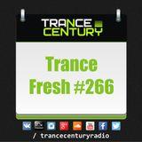 Trance Century Radio - RadioShow #TranceFresh 266