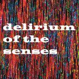 Delirium Of The Senses 21/08/2017