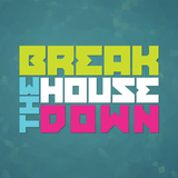 Break the house down - DJ Contest