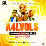#A4LVOL5 Summer 2018  Afrobeats Mix - Mixed By @PocksYNL