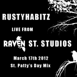 RUSTYHABITZ - Live From Raven St. Studios II St. Patty's Day Mix