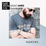 Get Physical Radio #295 - mixed by Audiohell