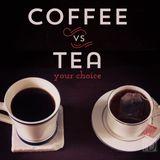 WeWantVerità - COFFEE VS TEA