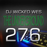 Dj Wicked Wes - The Underground 276