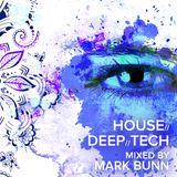 House // Deep // Tech (April 2019) - Mixed by Mark Bunn