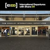 International Departures 333 with Shane 54