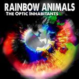 Rainbow Animals: The Optic Inhabitants (2009)