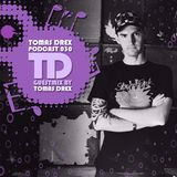 Tomas Drex PODCAST 030 - guestmix by Tomas Drex