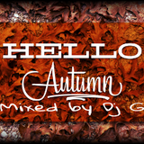 Dj G - Hello Autumn 2k18