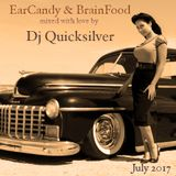 EarCandy & BrainFood Vol.6  mixed with love by Dj Quicksilver July 2017