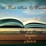 """"" A BOOK MADE OF DREAMS """"chill & lounge compilation"