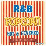 HOT & FEVERD R&B POPCORN