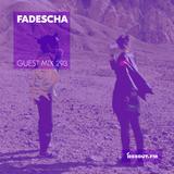 Guest Mix 293 - Fadescha [24-01-2019]