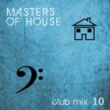 Masters of House [club mix 10]