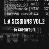 Superfruit - L:A Sessions Vol.2