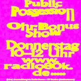 Public Possession Ohr Bonus Show Nr. 32